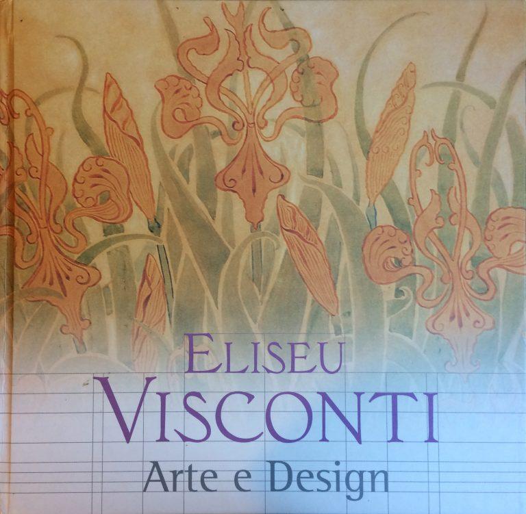 """CATÁLOGO DA EXPOSIÇÃO """"ELISEU VISCONTI - ARTE E DESIGN"""" - 2007/2009"""